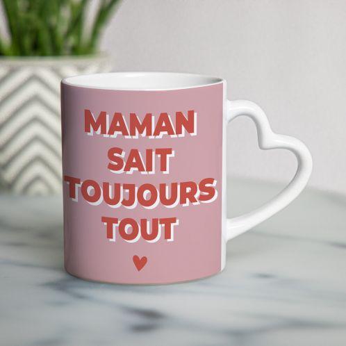 Tasse Poignée Coeur Maman Sait Toujours Tout