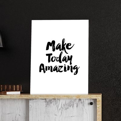 Poster - Make Today Amazing Poster par MottosPrint