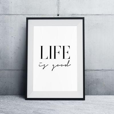 Poster - Life Is Good Poster par MottosPrint