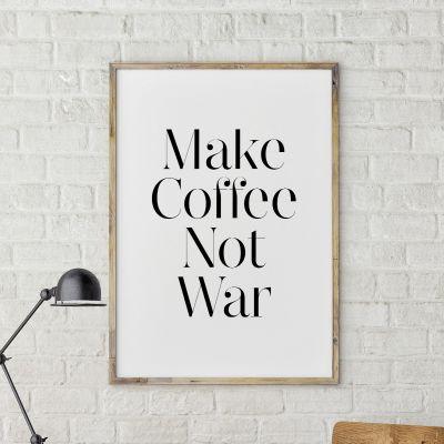 Poster - Make Coffee Not War Poster par MottosPrint
