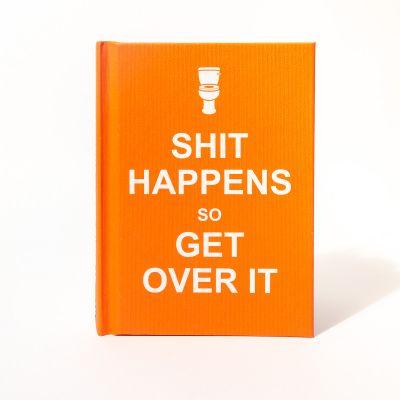 Idées cadeaux pour mettre dans le calendrier de l'avent - Livre Shit Happens Get Over It