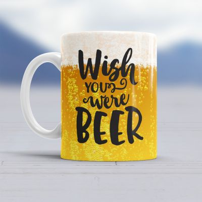 SOLDES - Tasse Wish You Were Beer