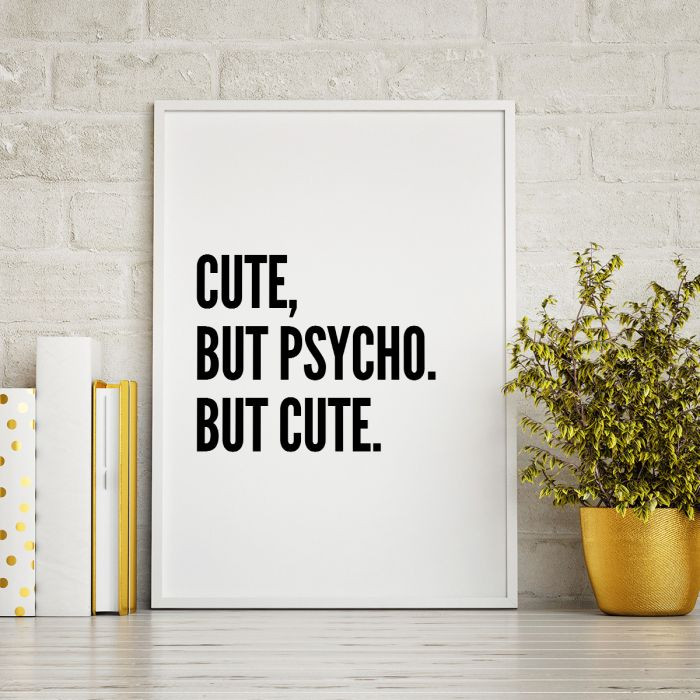 Cute, But Psycho… Poster par MottosPrint