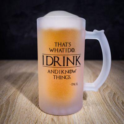 Verres & Mugs - Chope de bière personnalisable I Know Things