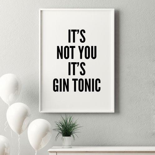 It's Not You It's ... Poster par MottosPrint
